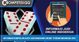 Informasi Kumpulan Agen Judi Bandar66 Online Terbaik Indonesia 2018