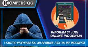7 Faktor Penyebab Kalah Bermain Judi online Indonesia