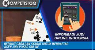 Berikut Cara Dan Syarat Untuk Mendaftar Agen Judi Poker Online