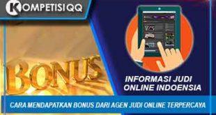 Cara Mendapatkan Bonus Dari Agen Judi online Terpercaya