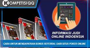 Cara Untuk Mendapatkan Bonus Referral Dari Situs Poker Online