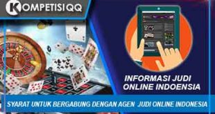 Syarat Untuk Bergabung Dengan Agen Judi Online Indonesia