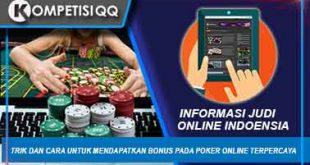 Trik Dan Cara Untuk Mendapatkan Bonus Pada Poker Online Terpercaya