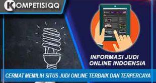 Cermat Memilih Situs Judi Online Terbaik Dan Terpercaya