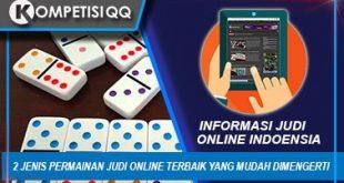 2 Jenis permainan Judi Online Terbaik Yang Mudah Dimenangkan