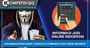 Cara Mendapatkan Bonus Cashback Di Permainan Poker Online Indonesia