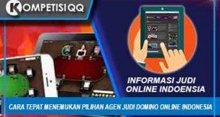 Cara Tepat Menentukan Pilihan Agen Judi Domino Online Indonesia