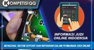 Mengenal Sistem Deposit Dan Withdraw Dalam Permainan Judi Online