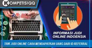 Trik Judi Online Cara Mendapatkan Uang Dari ID Referral
