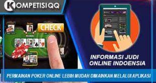 Permainan Poker Online Lebih Mudah Dimainkan Melalui Aplikasi