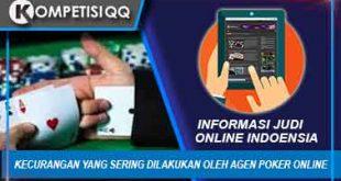 Kecurangan Yang Sering Dilakukan Oleh Agen Poker Online