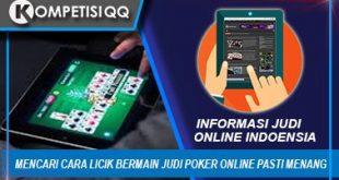 Mencari Cara Licik Bermain Judi Poker Online Pasti Menang