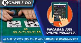 Mengintip Situs Poker Terbaru Gampang Menang Main 2019