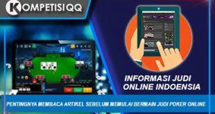 Pentingnya Membaca Artikel Sebelum Memulai Bermain Judi Poker Online