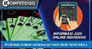 Tips Menang Bermain Judi ModalQQ Poker Online Untuk Pemula