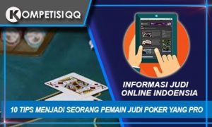 10 Tips Menjadi Seorang Pemain Judi Poker Yang Pro
