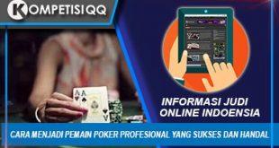 Cara Menjadi Pemain Poker Profesional Yang Sukses Dan Handal