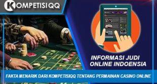 Fakta Menarik Dari Kompetisiqq Tentang Permainan Casino Online