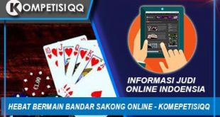 Hebat Bermain Bandar Sakong Online - Kompetisiqq