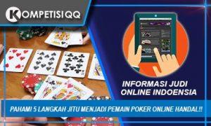Pahami 5 Langkah Jitu Menjadi Pemain Poker Online Handal!!