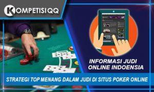 Strategi Top Menang Dalam Judi di Situs Poker Online Terpercaya