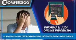 Alasan Kalah dan Trik Menang Akurat Judi Poker Online Untuk Pemula