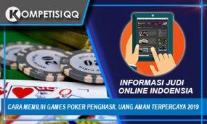Cara Memilih Games Poker Penghasil Uang Aman Terpercaya 2019