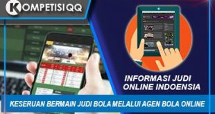 Keseruan Bermain Judi Bola Melalui Agen Bola Online