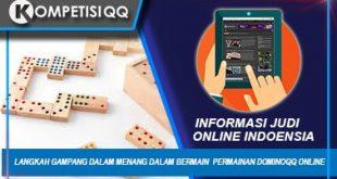 Langkah Gampang Dalam Menang Dalam Bermain Permainan DominoQQ Online