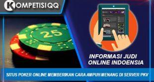 Situs Poker Online Memberikan Cara Ampuh Menang Di Server PKV
