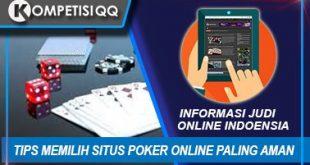 Tips Memilih Situs Poker Online Paling Aman