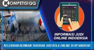 kelebihan bermain taruhan judi bola online di hp android