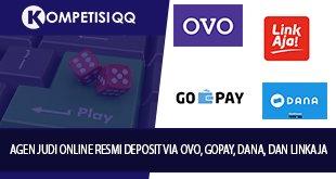 Agen Judi Online Resmi Deposit Via OVO, GOPAY, DANA Dan LINKAJA