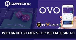 Panduan Deposit Akun Situs Poker Online Via OVO