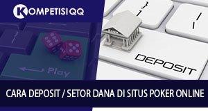 Cara Deposit / Setor Dana di Situs poker Online
