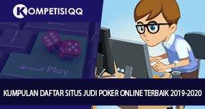 Kumpulan Daftar Situs Judi Poker Online Terbaik 2019-2020