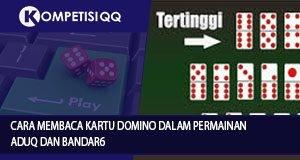 Cara Membaca Kartu Domino Dalam Permainan Aduq dan Bandarq