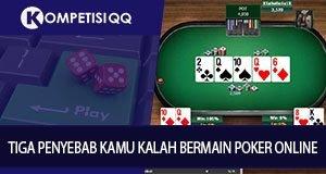 Tiga Penyebab Kamu Kalah Bermain Poker Online