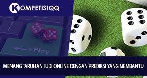 Menang Taruhan Judi Online Dengan Prediksi Yang Membantu