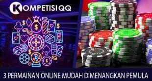 3 Permainan Online Mudah Dimenangkan Pemula