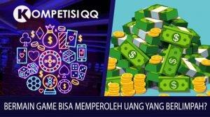 Bermain Game Bisa Memperoleh Uang Yang Berlimpah?