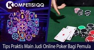 Tips Praktis Main Judi Online Poker Bagi Pemula