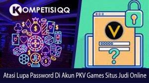 Atasi Lupa Password di Akun PKV GamesS Situs Judi Online