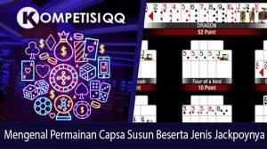 Mengenal Permainan Capsa Susun Beserta Jenis Jackpotnya