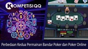 Perbedaan Kedua Permainan Bandar Poker dan Poker Online
