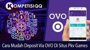 Cara Mudah Deposit Via OVO di Situs Pkv Games