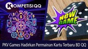 PKV Games Hadirkan Permainan Kartu Terbaru BD QQ
