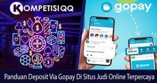 Panduan Deposit Via GoPay Di Situs Judi Online Terpercaya