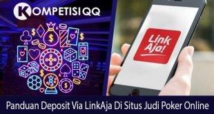 Panduan Deposit via LinkAja di Situs Judi Poker Online
