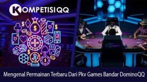 Mengenal Permainan Terbaru Dari Pkv Games Bandar Dominoqq